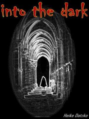 into the dark, Heike Datzko