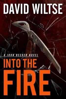 Into the Fire, David Wiltse