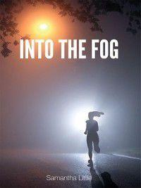 Into The Fog, Samantha Little