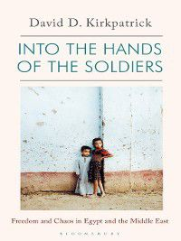 Into the Hands of the Soldiers, David D. Kirkpatrick