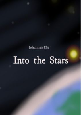Into the Stars - Johannes Elle |