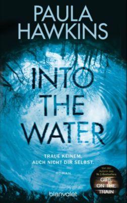 Into the Water - Traue keinem. Auch nicht dir selbst., Paula Hawkins