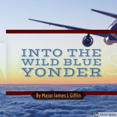 Into The Wild Blue Yonder, Major James L. Giffin