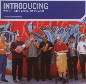 Introducing, Wayne & Salsa Picante Gorbea