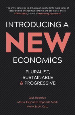 Introducing a New Economics, Jack Reardon, Molly Scott Cato, Maria Alejandra Caporale Madi