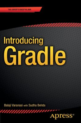 Introducing Gradle, Balaji Varanasi