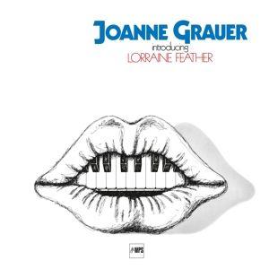 Introducing Lorraine Feather, Joanne Grauer