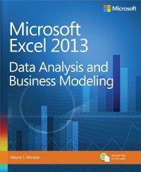Introducing: Microsoft Excel 2013 Data Analysis and Business Modeling, Wayne Winston