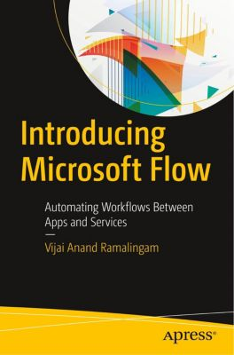 Introducing Microsoft Flow, Vijai Anand Ramalingam