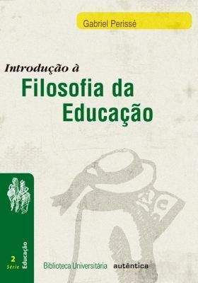 Introdução à Filosofia da educação, Gabriel Perissé