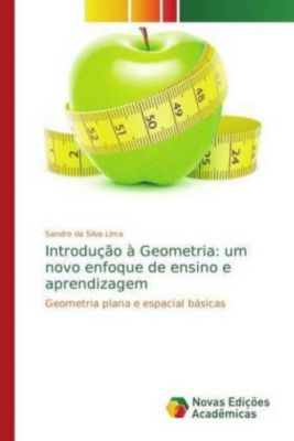 Introdução à Geometria: um novo enfoque de ensino e aprendizagem, Sandro da Silva Lima, Sandro da Silva Lima