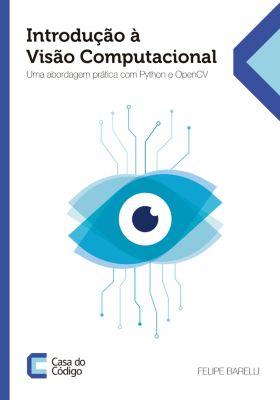 Introdução à Visão Computacional, Felipe Barelli