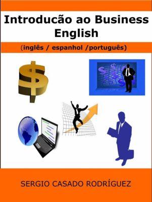 Introdução ao Business English  (inglês/ espanhol / português), Sergio Casado Rodríguez