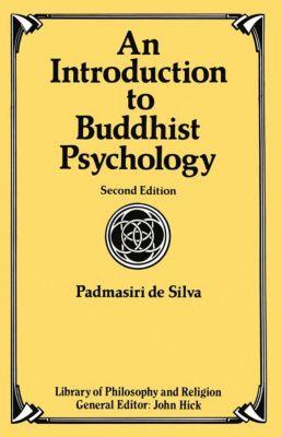 Introduction to Buddhist Psychology, Padmasiri De Silva