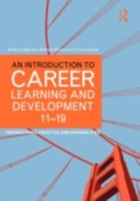 Introduction to Career Learning & Development 11-19, Barbara Bassot, Anne Chant, Anthony Barnes