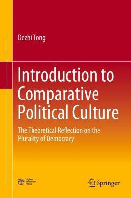 Introduction to Comparative Political Culture, Dezhi Tong