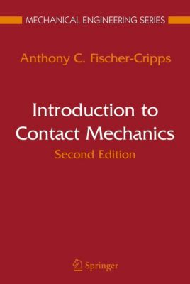 Introduction to Contact Mechanics, Anthony C. Fischer-Cripps