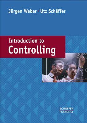 Introduction to Controlling, Jürgen Weber, Utz Schäffer