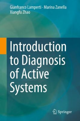 Introduction to Diagnosis of Active Systems, Gianfranco Lamperti, Marina Zanella, Xiangfu Zhao