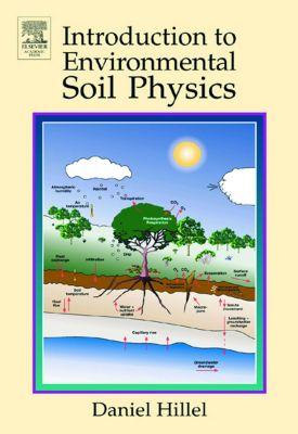 Introduction to Environmental Soil Physics, Daniel Hillel