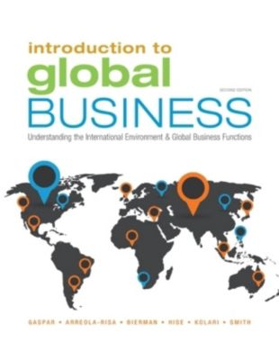 Introduction to Global Business, Julian Gaspar, Leonard Bierman, Antonio Arreola-Risa, James Kolari, Richard Hise, L. Smith