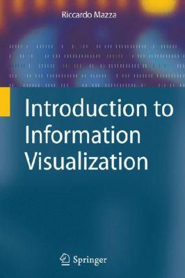 Introduction to Information Visualization, Riccardo Mazza
