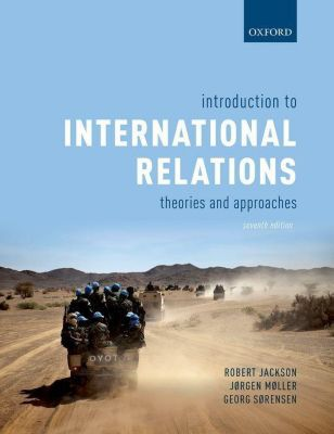 Introduction to International Relations 7e, Richard Jackson, Georg Sørensen, Jørgen Møller