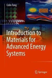 Introduction to Materials for Advanced Energy Systems, Colin Tong
