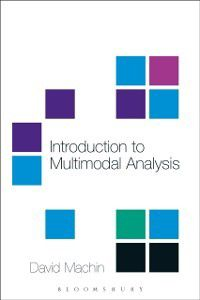 Introduction to Multimodal Analysis, David Machin