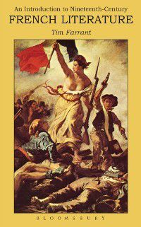 Introduction to Nineteenth-Century French Literature, Tim Farrant