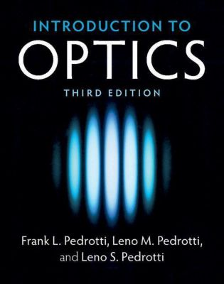 Introduction to Optics, Frank L. Pedrotti, Leno M. Pedrotti, Leno S. Pedrotti