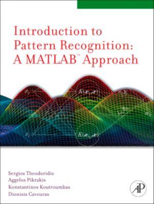 Introduction to Pattern Recognition, Sergios Theodoridis, Konstantinos Koutroumbas, Dionisis Cavouras, Aggelos Pikrakis