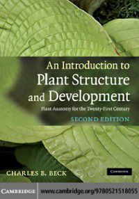 Introduction to Plant Structure and Development, Charles B. Beck