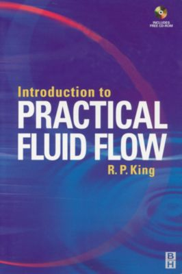 Introduction to Practical Fluid Flow, R. Peter King