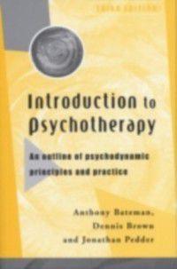 Introduction to Psychotherapy, Dennis Brown, Dr Anthony Bateman, Jonathon Pedder