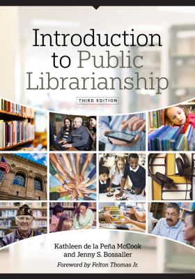 Introduction to Public Librarianship, Third Edition, S. Bossaller, de la Pena McCook