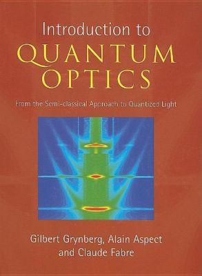 Introduction to Quantum Optics, Gilbert Grynberg, Alain Aspect, Claude Fabre