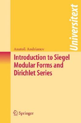 Introduction to Siegel Modular Forms and Dirichlet Series, Anatoli Andrianov