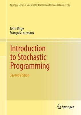 Introduction to Stochastic Programming, John R. Birge, Francois Louveaux