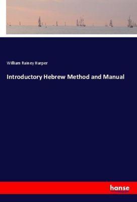 Introductory Hebrew Method and Manual, William Rainey Harper