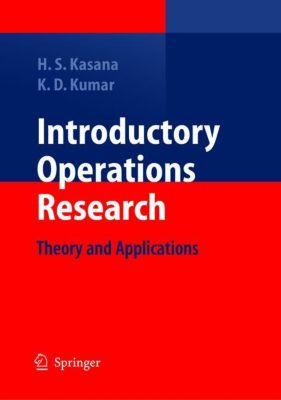 Introductory Operations Research, H. S. Kasana, K. D. Kumar
