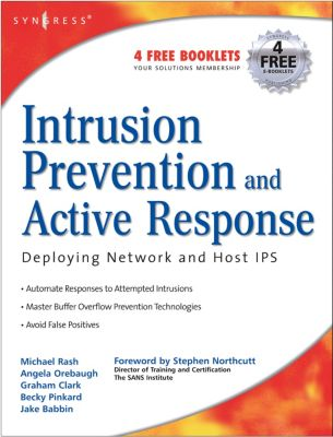 Intrusion Prevention and Active Response, Angela Orebaugh, Michael Rash, Graham Clark