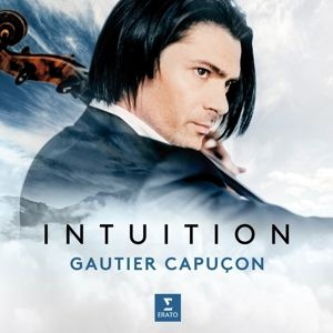 Intuition, Gautier Capucon, Douglas Boyd, Jerome Ducros