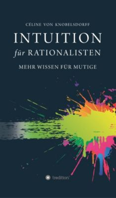 Intuition für Rationalisten, Celine von Knobelsdorff