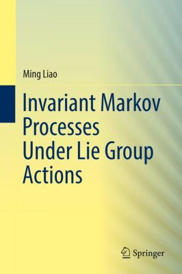 Invariant Markov Processes Under Lie Group Actions, Ming Liao