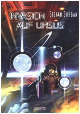 Invasion auf Ursus - Stefan Burban pdf epub
