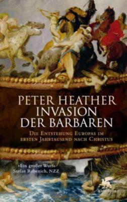 Invasion der Barbaren - Peter Heather |