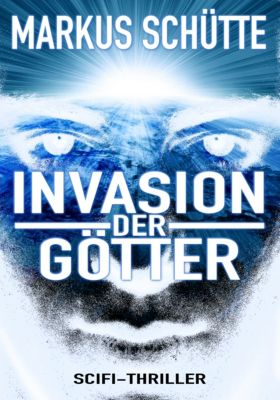 Invasion der Götter, Markus Schütte