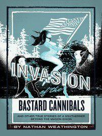 Invasion of the Bastard Cannibals, Nathan Weathington