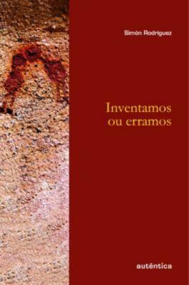 Inventamos ou erramos, Simón Rodríguez
